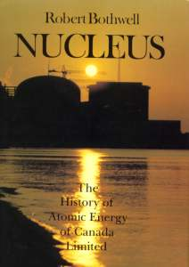 Nucleus: The History of Atomic Energy of Canada Limited
